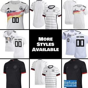 Germany Soccer Jersey For Men, Women, or Youth | Customizable color: 2020-2021 Home|2020-2021 Road|2019-2020 Home|2018-2019 Home|2018-2019 Road  Refuse You Lose