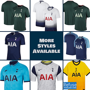 Tottenham Hotspur Soccer Jersey For Men, Women, or Youth | Custom color: 2020-2021 Home|2020-2021 Road|2020-2021 Third|2019-2020 Home|2019-2020 Road|2019-2020 Third|2018-2019 Home|2018-2019 Road|2018-2019 Third  Refuse You Lose