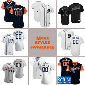 Detroit Tigers Baseball Jersey For Men, Women, or Youth | Customizable color: 2018 Nickname|2019 Nickname|2020 Home|2020 Road|2019 Home|2019 Road|Memorial Day  Refuse You Lose