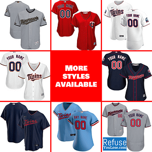 Minnesota Twins Jersey For Men, Women, or Youth | Customizable color: 2018 Nickname|2019 Alternate Navy|2019 Alternate Red|2019 Nickname|2020 Alternate Light Blue|2020 Alternate Navy 1|2020 Alternate Navy 2|2020 Alternate Red|2020 Home|2019 Home|2019 Road|Memorial Day  Refuse You Lose