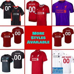 Liverpool Soccer Jersey For Men, Women, or Youth | Custom color: 2020-2021 Home|2020-2021 Road|2020-2021 Third|2019-2020 Home|2019-2020 Road|2019-2020 Third|2018-2019 Home|2018-2019 Road|2018-2019 Third  Refuse You Lose