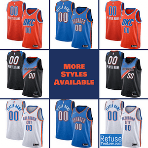 Oklahoma City Thunder Jersey For Men, Women, or Youth | Customizable color: Alternate Orange|City Edition|Home|Road  Refuse You Lose