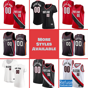 Portland Trail Blazers Jersey For Men, Women, or Youth | Customizable color: Alternate Red|City Edition|Home|Road  Refuse You Lose