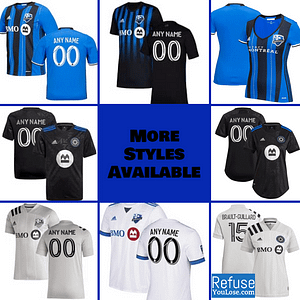 CF Montréal Soccer Jersey for Men, Women, or Youth | Customizable color: 2021 Home|2021 Road|2020 Home|2020 Road|2018 Home|2018 Road|2019 Home  Refuse You Lose