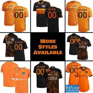 Houston Dynamo FC Jersey for Men, Women, or Youth | Customizable color: 2021 Home|2021 Road|2020 Home|2020 Road|2018 Home|2018 Road|2019 Home|2019 Road  Refuse You Lose