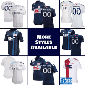 New England Revolution Jersey for Men, Women, or Youth | Customizable color: 2021 Road|2020 Home|2020 Road|2018 Home|2018 Road|2019 Home|2019 Road  Refuse You Lose