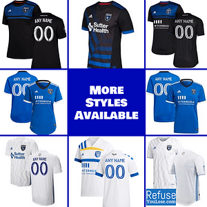 San Jose Earthquakes Jersey for Men, Women, or Youth | Customizable color: 2021 Home|2020 Home|2020 Road|2018 Home|2018 Road|2019 Home|2019 Road  Refuse You Lose