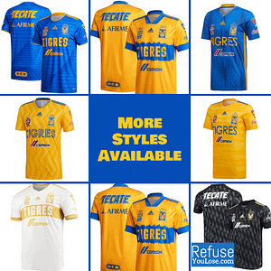 Tigres UANL Soccer Jersey For Men, Women, or Youth | Customizable color: 2020-2021 Home|2020-2021 Road|2020-2021 Third|2019-2020 Home|2019-2020 Road|2019-2020 Third|2018-2019 Home|2018-2019 Road|2018-2019 Third  Refuse You Lose