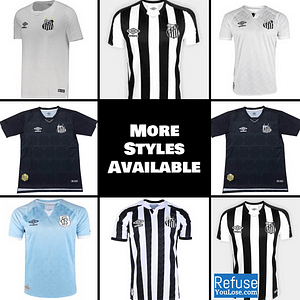 Santos FC Soccer Jersey for Men, Women, or Youth | Customizable color: 2021-2022 Home|2021-2022 Road|2020-2021 Home|2020-2021 Road|2020-2021 Third|2019-2020 Home|2019-2020 Road|2019-2020 Third  Refuse You Lose