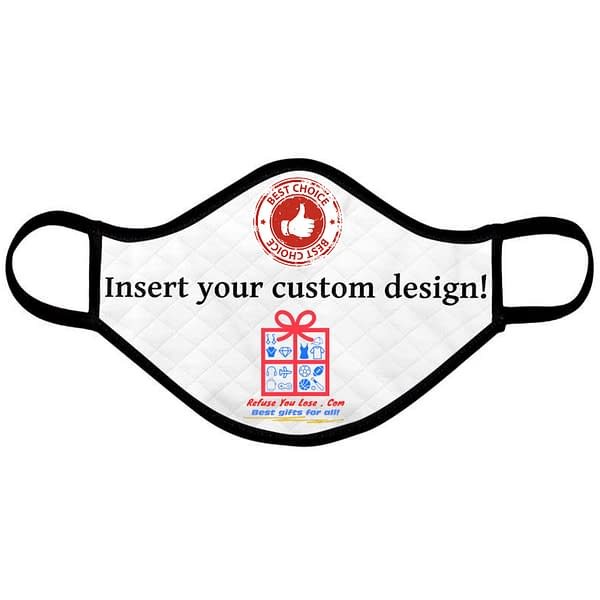 Customizable Face Mask for Kids or Adults Number of Face Masks: 1|2|3|4|5|6|7|8|9|10|25|50|100|250|500  Refuse You Lose