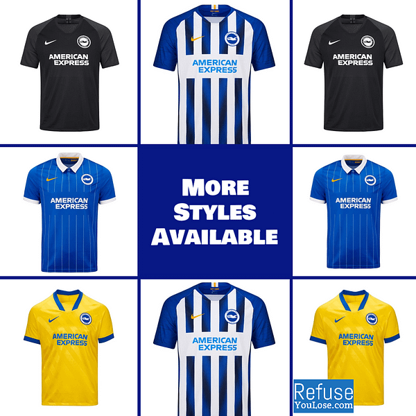 Brighton Soccer Jersey for Men, Women, or Youth | Customizable color: 2020-2021 Home|2020-2021 Road|2020-2021 Third|2019-2020 Home|2019-2020 Road|2018-2019 Home  Refuse You Lose