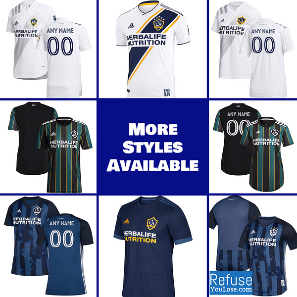 LA Galaxy Soccer Jersey for Men, Women, or Youth   Customizable color: 2021 Road 2020 Home 2020 Road 2018 Home 2018 Road 2019 Home 2019 Road  Refuse You Lose