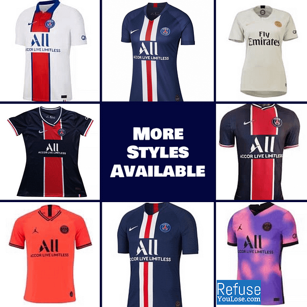 PSG Soccer Jersey For Men, Women, or Youth   Customizable color: 2020-2021 Home 2020-2021 Road 2020-2021 Fourth 2019-2020 Home 2019-2020 Road 2019-2020 Third 2019-2020 Fourth 2018-2019 Home 2018-2019 Road  Refuse You Lose