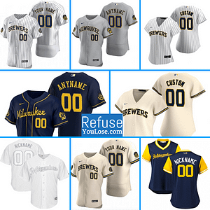Milwaukee Brewers MLB Jersey For Men, Women, or Youth | Customizable color: 2018 Nickname|2019 Nickname|2020 Alternate Navy|2020 Alternate White|2020 Home|2020 Road  Refuse You Lose
