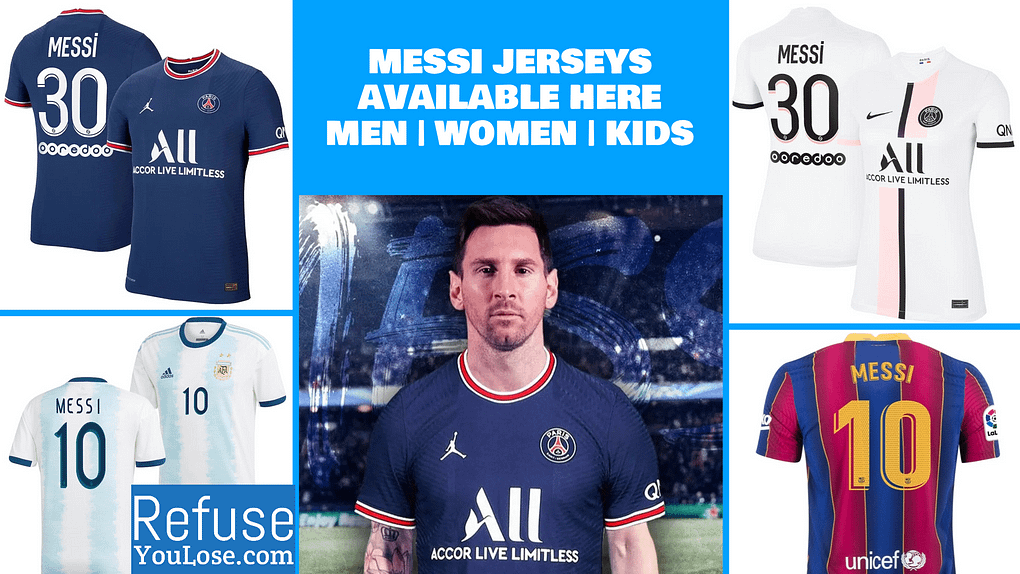 Lionel Messi PSG, Argentina, and Barcelona Jerseys FOr Men Women or Youth Available at RefuseYouLose.com