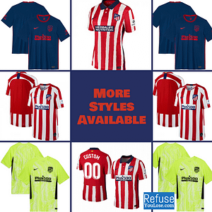 Atletico Madrid Soccer Jersey For Men, Women, or Youth | Customizable color: 2020-2021 Home|2020-2021 Road|2020-2021 Third|2019-2020 Home|2019-2020 Road|2019-2020 Third|2018-2019 Home|2018-2019 Road|2018-2019 Third  Refuse You Lose