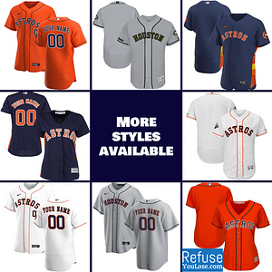 Houston Astros MLB Jersey For Men, Women or Youth | Customizable color: 2018 Nickname|2019 Alternate Navy|2019 Alternate Orange|2019 Alternate Orange World Series|2019 Home World Series|2019 Nickname|2020 Alternate Navy|2020 Alternate Orange|2020 Home|2020 Road|2019 Home|2019 Road|Memorial Day  Refuse You Lose