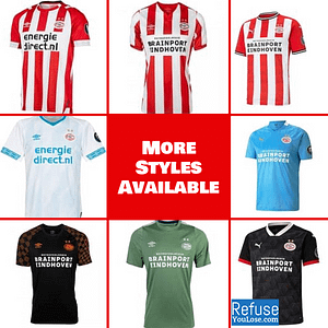 PSV Eindhoven Soccer Jersey For Men, Women, or Youth   Custom color: 2020-2021 Home 2020-2021 Road 2020-2021 Third 2019-2020 Home 2019-2020 Road 2019-2020 Third 2018-2019 Home 2018-2019 Road 2018-2019 Third  Refuse You Lose