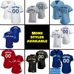 Toronto Blue Jays Jersey For Men, Women, or Youth   Customizable brand: Refuse You Lose  Refuse You Lose
