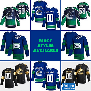 Vancouver Canucks Jersey For Men, Women, or Youth | Customizable color: Black Golden|Reverse Retro|Alternate|Home|Road  Refuse You Lose