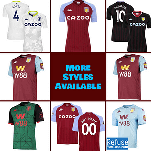 Aston Villa FC Jersey for Men, Women, or Youth | Customizable color: 2020-2021 Home|2020-2021 Road|2020-2021 Third|2019-2020 Home|2019-2020 Road|2019-2020 Third  Refuse You Lose