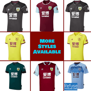 Burnley FC Soccer Jersey for Men, Women, or Youth | Customizable color: 2020-2021 Home|2020-2021 Road|2020-2021 Third|2019-2020 Home|2019-2020 Road|2019-2020 Third  Refuse You Lose
