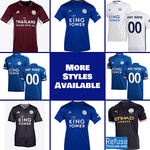 Leicester City FC Jersey for Men, Women, or Youth | Customizable color: 2020-2021 Home|2020-2021 Road|2020-2021 Third|2019-2020 Home|2019-2020 Road|2019-2020 Third  Refuse You Lose