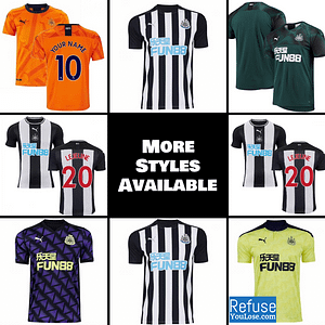 Newcastle United FC Jersey for Men, Women, or Youth | Customizable color: 2020-2021 Home|2020-2021 Road|2020-2021 Third|2019-2020 Home|2019-2020 Road|2019-2020 Third  Refuse You Lose