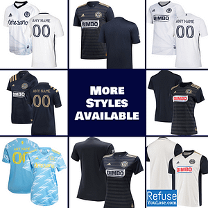 Philadelphia Union Jersey for Men, Women, or Youth | Customizable color: 2021 Road|2020 Home|2020 Road|2018 Home|2018 Road|2019 Home|2019 Road  Refuse You Lose