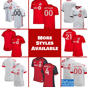 Toronto FC Soccer Jersey for Men, Women, or Youth | Customizable color: 2020 Home|2020 Road|2018 Home|2018 Road|2019 Home|2019 Road  Refuse You Lose
