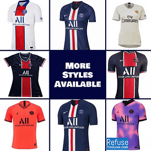 PSG Soccer Jersey For Men, Women, or Youth | Customizable color: 2020-2021 Home|2020-2021 Road|2020-2021 Fourth|2019-2020 Home|2019-2020 Road|2019-2020 Third|2019-2020 Fourth|2018-2019 Home|2018-2019 Road  Refuse You Lose