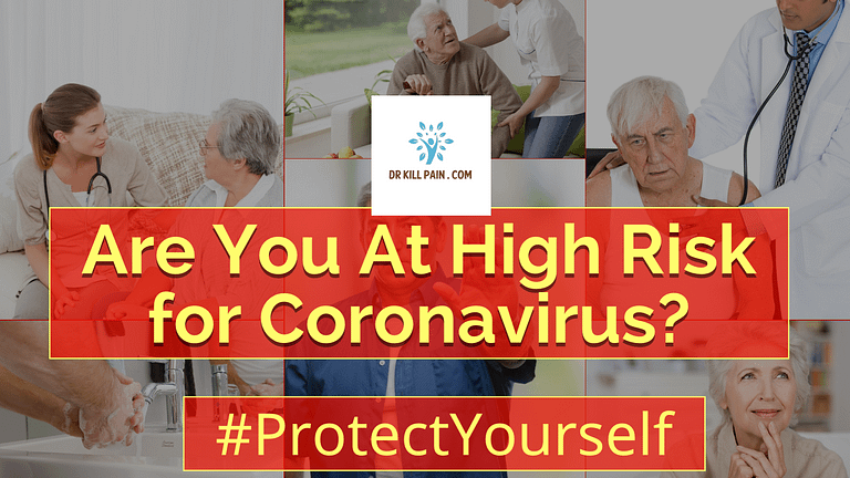 Protect Yourself If You're at High Risk for Coronavirus Dr. Kill Pain